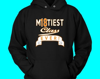 M18tiest Class Ever - Class Of 2018 Hoodies