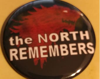 Game Of Thrones - the NORTH REMEMBERS 2.25 inch Wearable Button