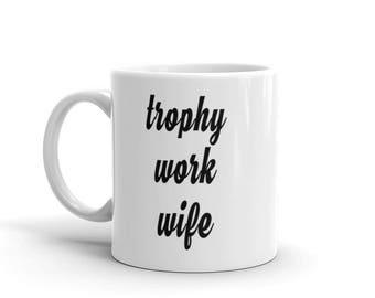 Trophy Work Wife Mug / Work Wife Gifts / Work Wife / Work Wife Mug / Gift for Coworker / Boss Gift / Work Husband / Funny Coffee Mug