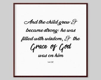 Luke 2:40 Scripture Canvas Wall Art - And the child grew and became strong
