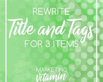3 Titles and 39 Tags Rewrite + Free Item Critique / PDF Tutorial / Writing Service / SEO Optimization / Virtual Assistant Service