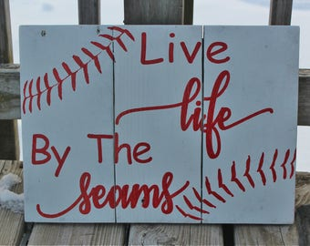 """White and Red baseball themed reclaimed wood """"Live life by the seams"""" Sign"""