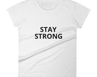 STAY STRONG Women's short sleeve t-shirt