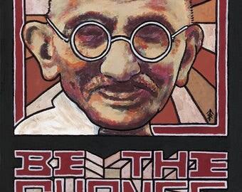 "Mahatma Ghandi ""Be The Change"" Giclée Print on Fine Art Paper"
