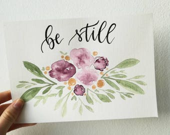 Lettering be still decorated with flowers/Handlettering/Aquarelle