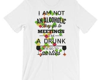 I'm Not An Alcoholic - Short-Sleeve Unisex T-Shirt
