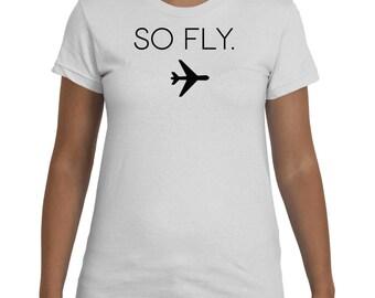 So Fly T-Shirt | Airplane T-Shirt | Travel T-Shirt