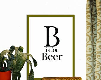 B is for Beer Print Wall Decor Inspirational Quote Handwritten Typography Art Print Digital Download Motivation Print Quote