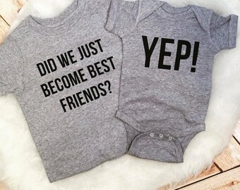 Did We Just Become Best Friends??YEP! Kids brother/sister tees