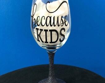 Because KIDS onyx glitter stemmed wine glass