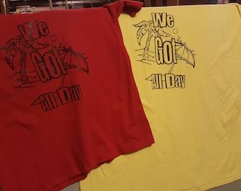 We Got All Day Shirt