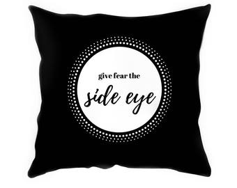 Black and white suede cushion with inspiring quote (Side Eye)