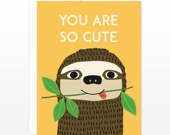 You Are So Cute Sloth Card - Anniversary Greeting Card, Love & Friendship, New Baby Card, Valentine's Day, Dating, Boyfriend, Girlfriend