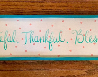 Grateful Thankful Blessed Sign, original by Carolee Clark, King of Mice Studios