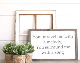 You Unravel Me With A Melody Farmhouse Style Rustic Wood Sign, Handmade, Inspirational Quote, Shabby Chic
