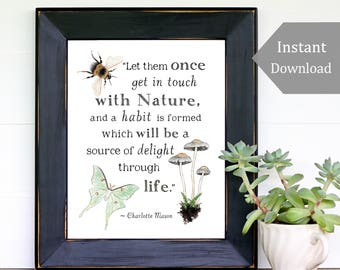 Get in Touch with Nature - Nature Printable -  8x10 - Charlotte Mason Quote, Wild + Free, Inspirational Printable, School Room Wall Art
