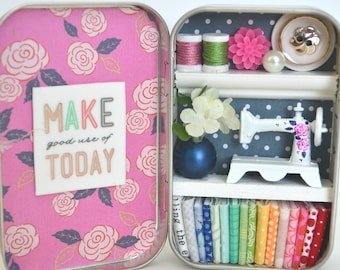 Tiny Tin Sewing Room ~ Make Good Use of Today