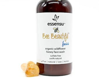 Bee Beautiful™ Face Organic Raw Wildflower Honey Moisturizing Face Wash | All Natural | Gentle , Nourishing Formula | All Skin Types - 4 oz