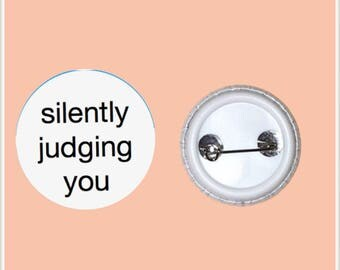 "Judgemental 1"" Pin-Back Button"