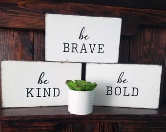 Be Kind, Be Brave, Be Bold Rustic Reclaimed Wood Signs - Set of 3