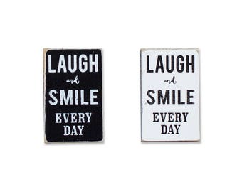 Laugh And Smile Every Day BOP mini sign