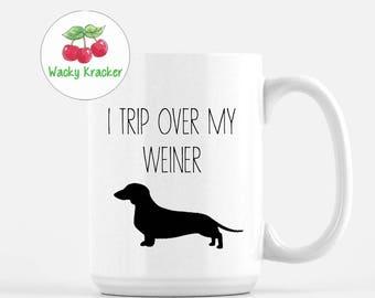 I Trip Over My Weiner Coffee Mug // Dog Coffee Mug // Dachshund Gift