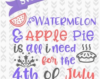 Watermelon Apple Pie 4th of July - SVG Cut Files - Girl 4th of July - DXF, PNG, Svg, Cut Craft Files - Fourth Of July Cut File American Girl