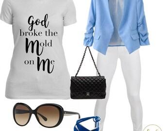 God Broke the Mold on Me Women's T-Shirt