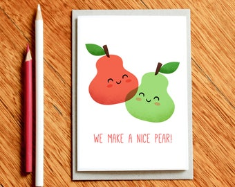 We make a nice pear - Valentines Day Card, Anniversary Card, Foodie Gift Card, Girlfriend Card, Boyfriend Card, Love Card, Food Pun card