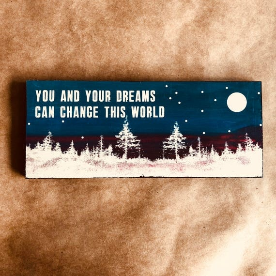 You and Your Dreams Can Change This World (night-scape)