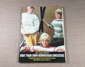 Dale Yarn Company Knit Your Own Norwegian Sweaters Complete Instructions for 50 Authentic Sweaters Hats Mittens Gloves Caps