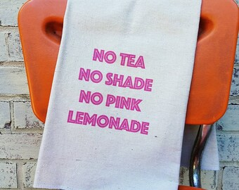 No Tea No Shade No Pink Lemonade Tea Towel RuePaul's Drag Race