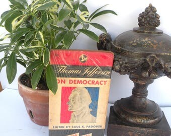 Thomas Jefferson on Democracy 1939 History Books Book Club Edition Educational Book Paperback Book American Foreign Affairs Constitution