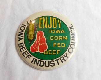 "Vintage Large Pin Pinback Button That Reads "" Enjoy Iowa Corn Fed Beef Iowa Beef Industry Council "" dr49"