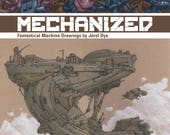 Mechanized: Fantastical Machine Drawings by Jerel Dye