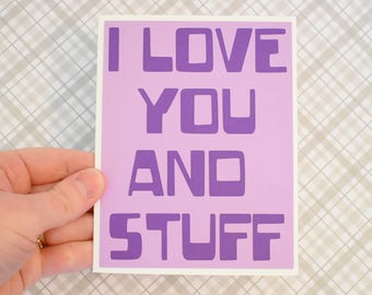 Handmade Greeting Card - Cut out Lettering - I love you and stuff - blank inside- Friendship/Love /Wedding or Anniversary card