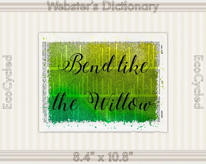 Bend like the Willow Inspirational Quote Vintage Upcycled Dictionary Art Print Book Art Print meditation mindfulness gift motivational art