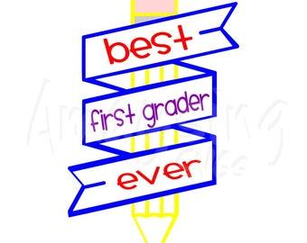 SVG - Best 1rst Grader Ever - Back to School SVG - Childrens Tshirt svg - First Grade - 1rst Grader - Digital Download - Instant Download