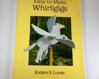 Easy to Make Whirligigs by Anders S. Lunde, 1986 Paperback