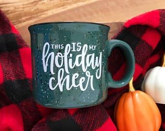 15oz Green Campfire Mug, Holiday Mug, Funny Mug, Funny Coffee Saying, Christmas Mug, Wine, Coffee, This is My Holiday Cheer