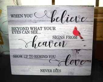 Cardinal Memory Sign When you believe beyond what your eyes can see signs from heaven Sign Sympathy Gift Sympathy sign loss of loved one