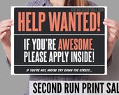 """Second Run SALE - Funny Help Wanted Now Hiring Sign on Corrugated Plastic - Single-Sided 16""""x12"""""""