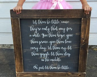 Let them be little - rustic farmhouse handmade sign