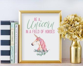 Be a Unicorn Art Print, Be a Unicorn in a Field of Horses Print, Unicorn Decor, Baby Girl Art Print, Nursery Decor, Unicorn Wall Art, A-1316