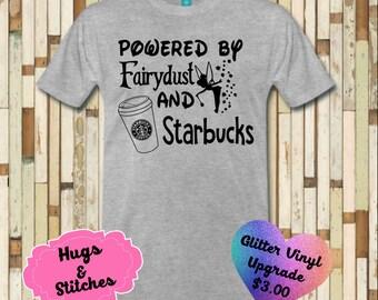 Powered By Fairydust and Starbucks Disney Shirt