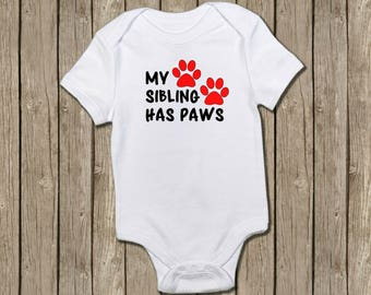 My sibling has paws, Baby, onsie, funny animal shirt , sibling shirt, baby shirt, pregnancy reveal, baby shower, baby gift, funny onesie