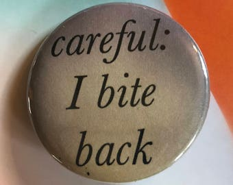 Careful: I Bite Back Pinback Buttons, Punk Pins and Patches, Backpack Pins Political, Fridge Magnets, Hippie Gifts, Button Badge, Vampire