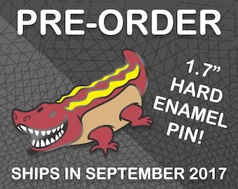 PREORDER: Hot Dog Gator Hard Enamel Pin