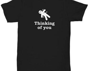 Thinking of You Voodoo Doll Funny Gift Shirt Sarcastic Gag Joke Voo Doo Pins Shirts