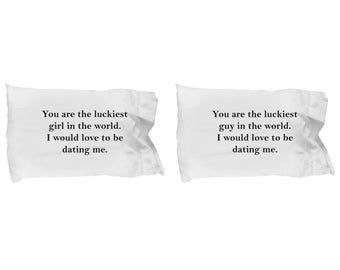 Luckiest Guy and Girl in the World Dating Me Gift Pillowcase SET OF TWO Anniversary Love Couple Pillow Case